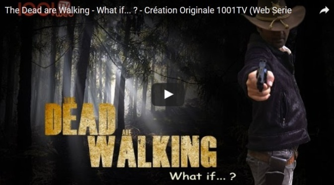 The Dead are Walking – What if… ? – Création Originale 1001TV